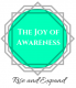 The Joy of Awareness